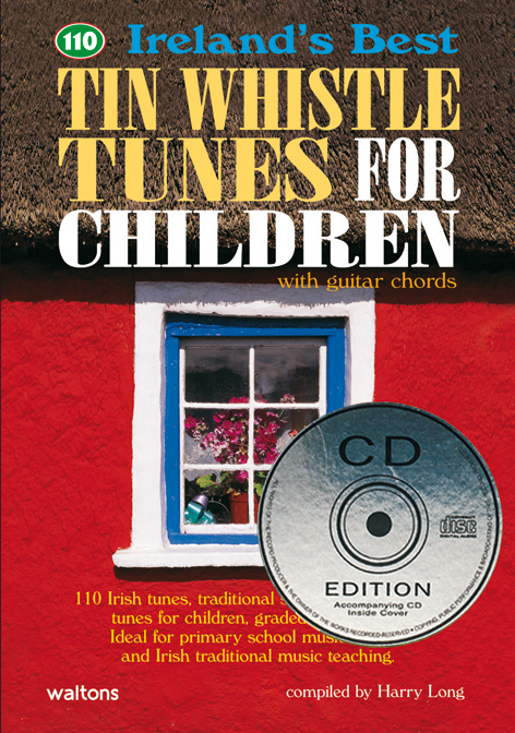 110 Best Tin Whistle Tunes For Children Melody Chords Cd